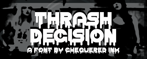 Thrash Decision font by Chequered Ink