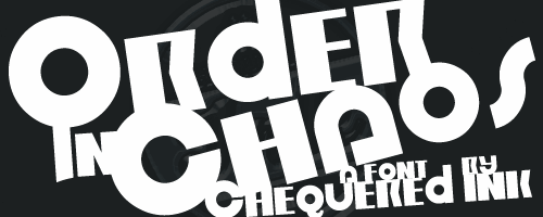 Order in Chaos font by Chequered Ink