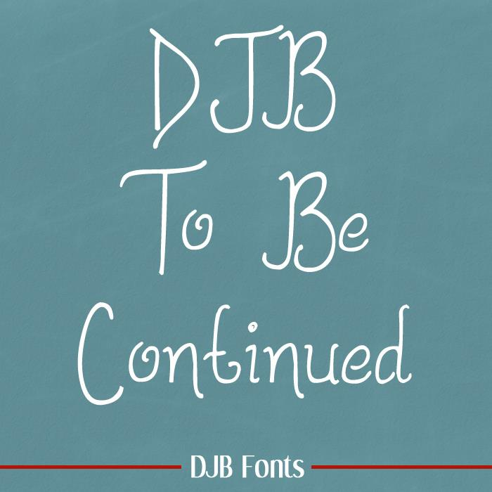 DJB To Be Continued font by Darcy Baldwin Fonts
