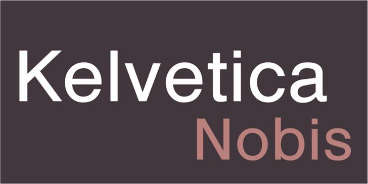 Kelvetica Nobis font by Erion Dyrmishi