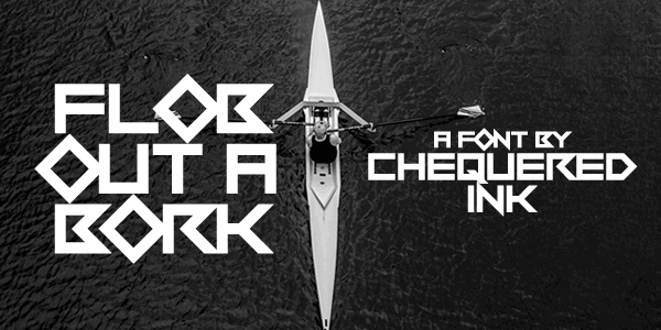 Flob Out a Bork font by Chequered Ink