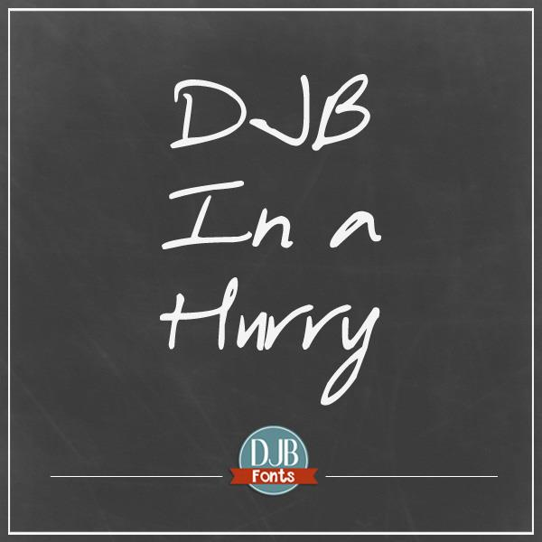DJB In a Hurry font by Darcy Baldwin Fonts