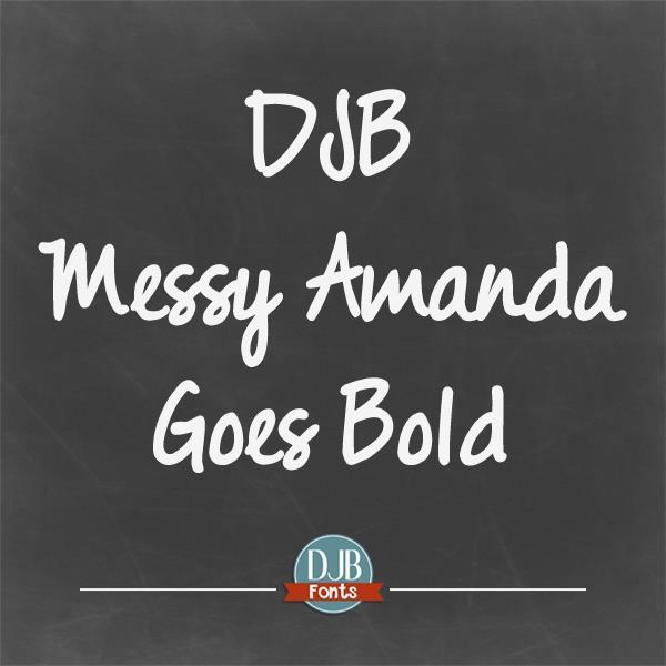 DJB Messy Amanda Goes Bold font by Darcy Baldwin Fonts
