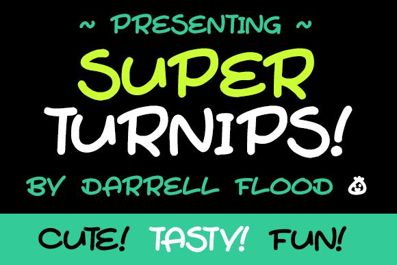 Super Turnips font by Darrell Flood