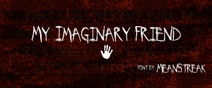 My Imaginary Friend font by MeanStreak