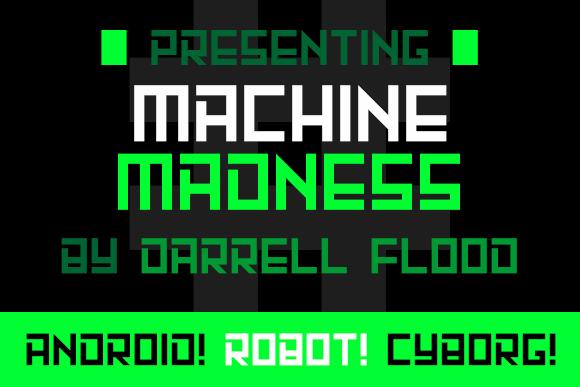 Machine Madness font by Darrell Flood