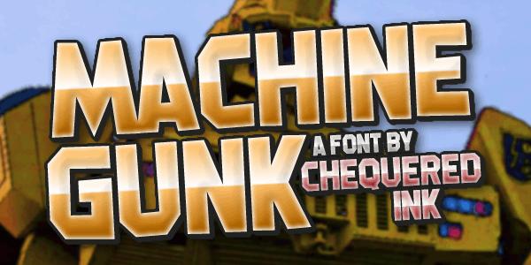 Machine Gunk font by Chequered Ink