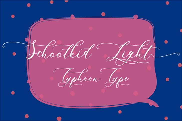 Schoolkid Light font by Typhoon Type - Suthi Srisopha