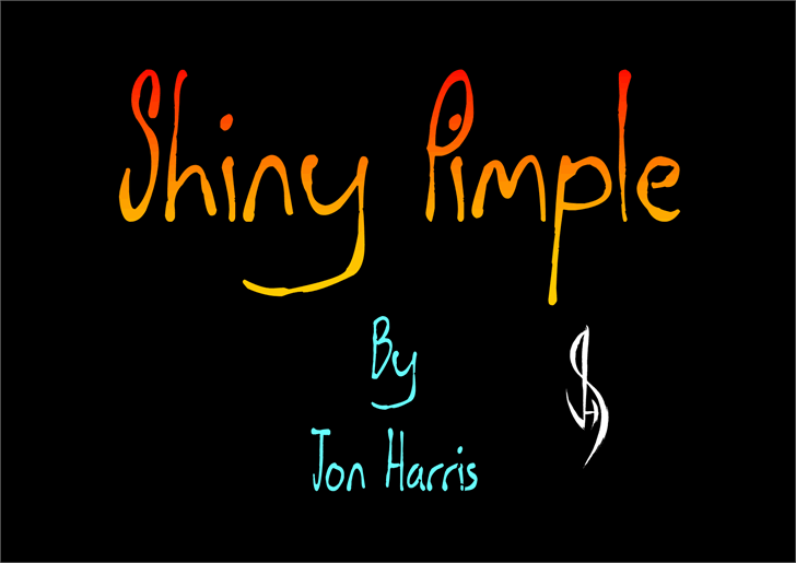 Shiny Pimple font by Jonathan S. Harris