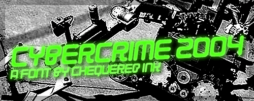 Cybercrime 2004 font by Chequered Ink