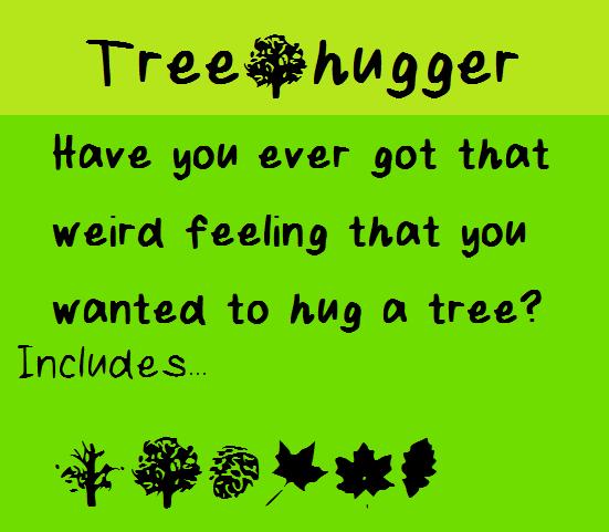 Tree Hugger font by fluffybanana101