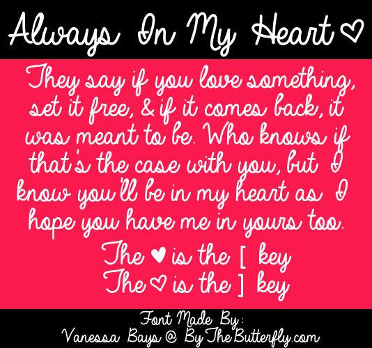 Always In My Heart font by ByTheButterfly