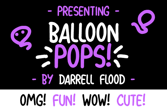 Balloon Pops font by Darrell Flood