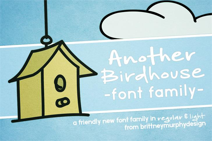Another Birdhouse font by Brittney Murphy Design