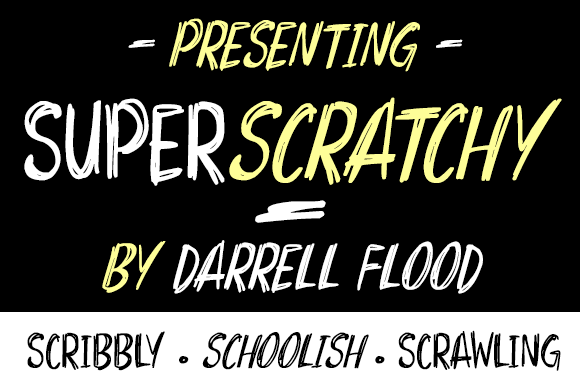 Superscratchy font by Darrell Flood