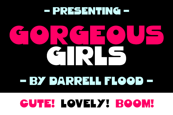Gorgeous Girls font by Darrell Flood