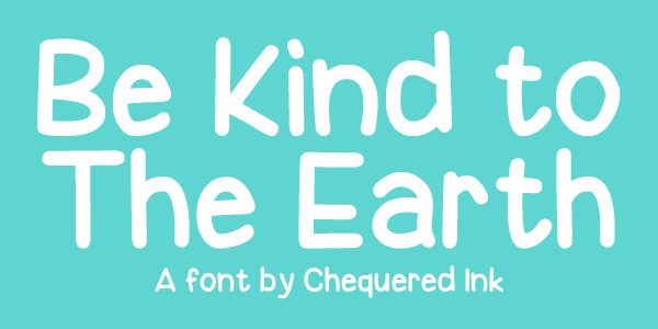 Be Kind To The Earth font by Chequered Ink