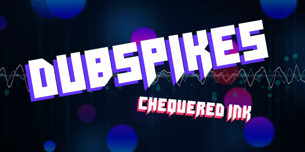 Dubspikes font by Chequered Ink