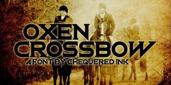 Oxen Crossbow font by Chequered Ink
