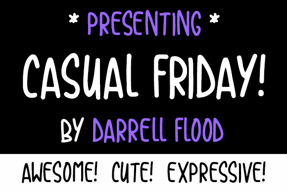Casual Friday font by Darrell Flood