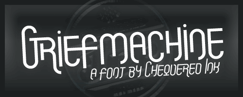 Griefmachine font by Chequered Ink