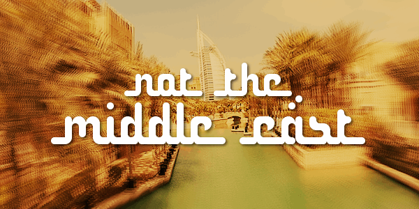 Not the middle east font by Chequered Ink