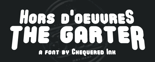 Hors D'oeuvres The Garter font by Chequered Ink