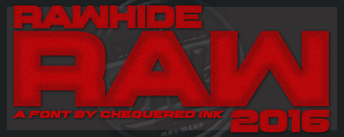 Rawhide Raw 2016 font by Chequered Ink
