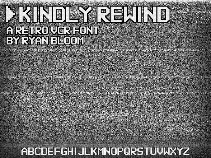 Kindly Rewind font by Stuff On Your Thing