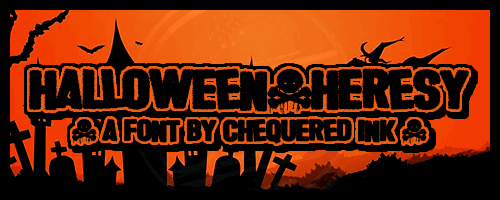 Halloween * Heresy font by Chequered Ink