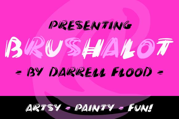 Brushalot font by Darrell Flood