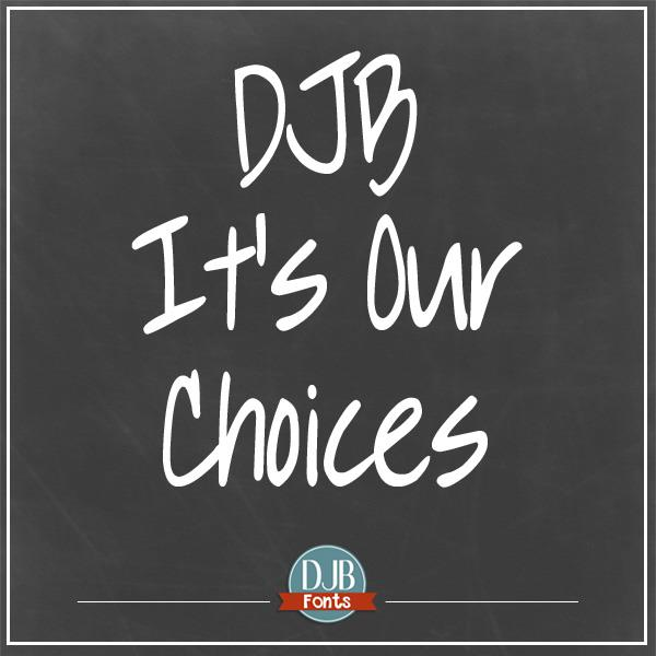 DJB It's Our Choices font by Darcy Baldwin Fonts