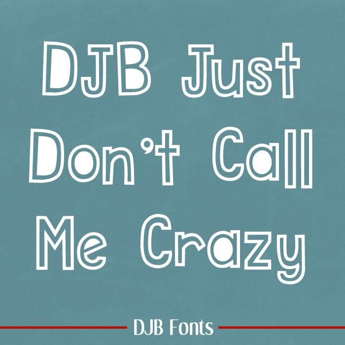 DJB Just Don't Call Me Crazy font by Darcy Baldwin Fonts
