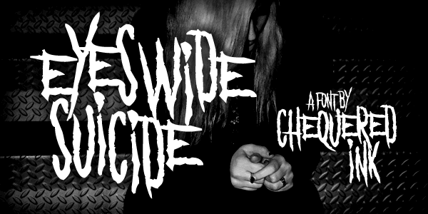 Eyes Wide Suicide font by Chequered Ink