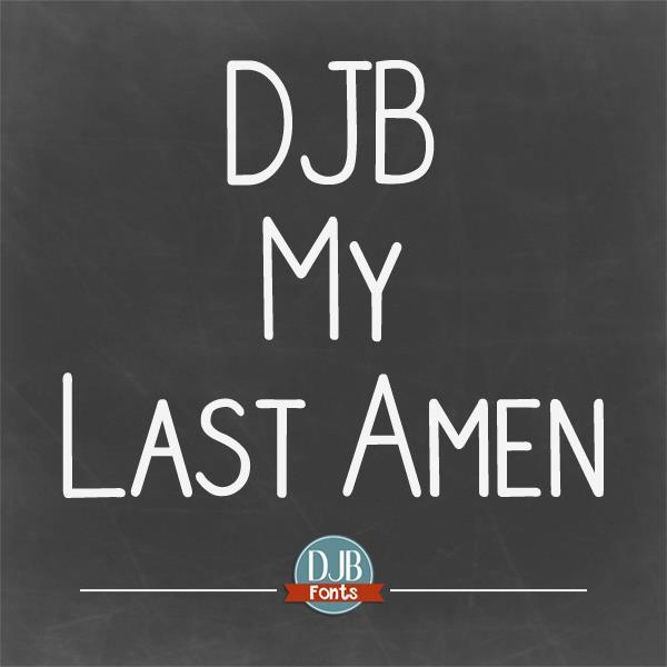 DJB My Last Amen font by Darcy Baldwin Fonts