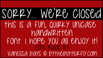 Sorry... We're Closed font by ByTheButterfly