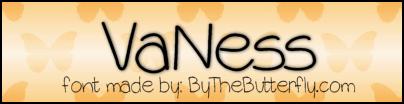 VaNess font by ByTheButterfly