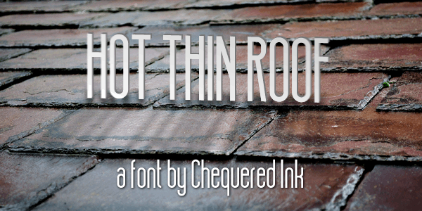 Hot Thin Roof font by Chequered Ink