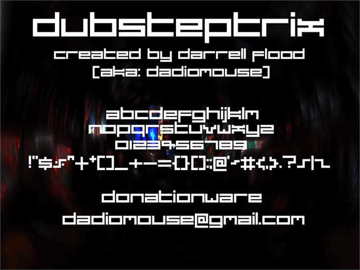 Dubsteptrix font by Darrell Flood