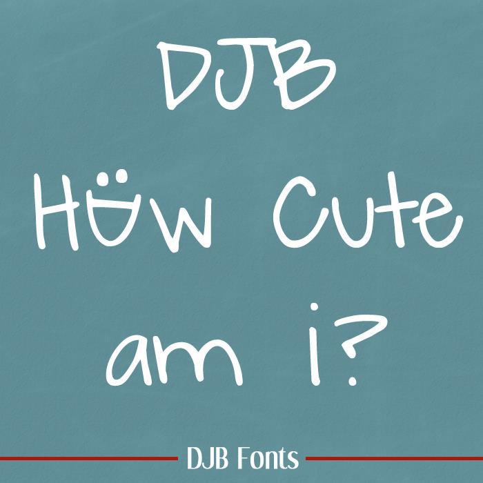 DJB How Cute Am I font by Darcy Baldwin Fonts
