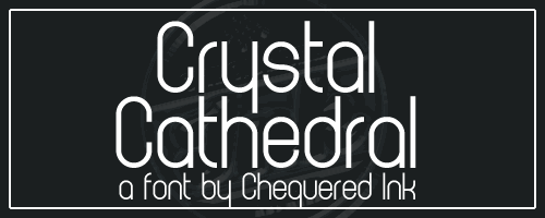 Crystal Cathedral font by Chequered Ink