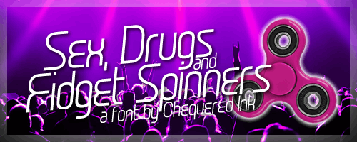 Sex Drugs And Fidget Spinners font by Chequered Ink