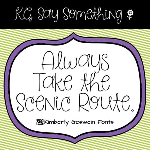 KG Say Something font by Kimberly Geswein