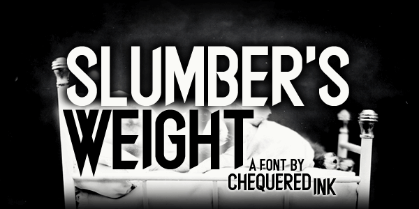 Slumber's Weight font by Chequered Ink