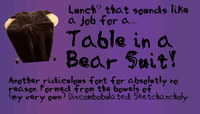 Table in a Bear Suit font by SprayOnDog