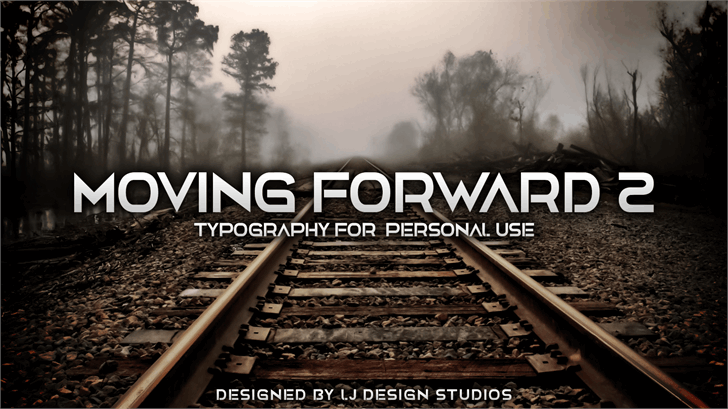Moving Forward II Personal Use font by LJ Design Studios
