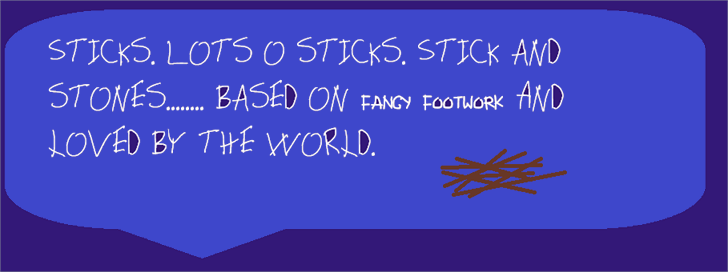Sticks font by SprayOnDog