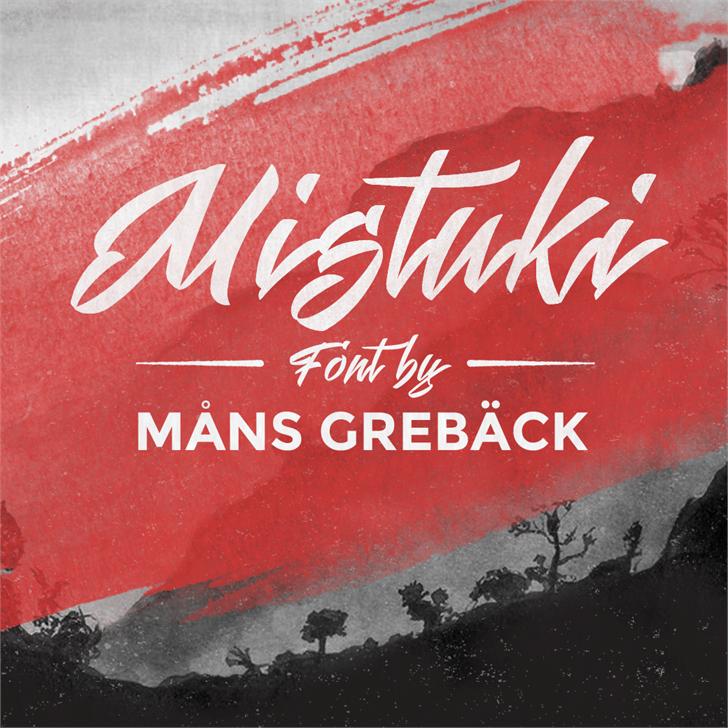 Mistuki 1 PERSONAL USE font by Måns Grebäck