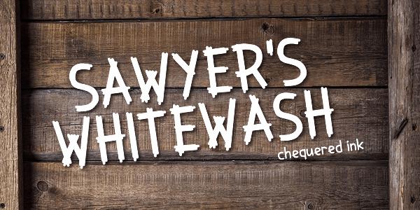 Sawyer's Whitewash font by Chequered Ink