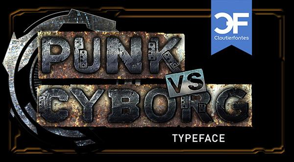 CF Punk vs Cyborg PERSONAL USE font by CloutierFontes